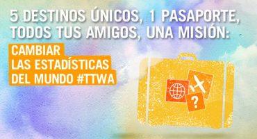 Únete a la Misión #TTWA para cambiar las estadísticas del mundo