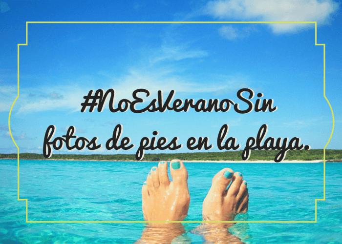 #NoEsVeranoSin fotos de pies en la playa