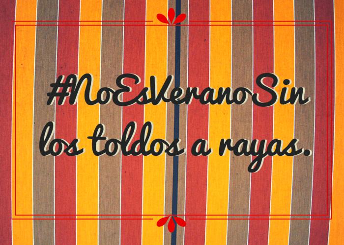#NoEsVeranoSin los toldos a rayas.