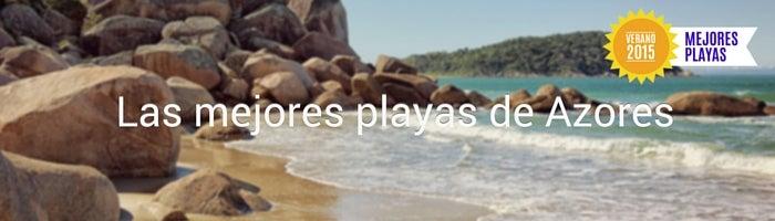Las mejores playas de Azores