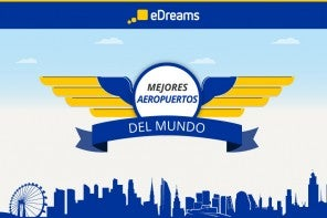 Los mejores aeropuertos del mundo 2015, según los clientes de eDreams
