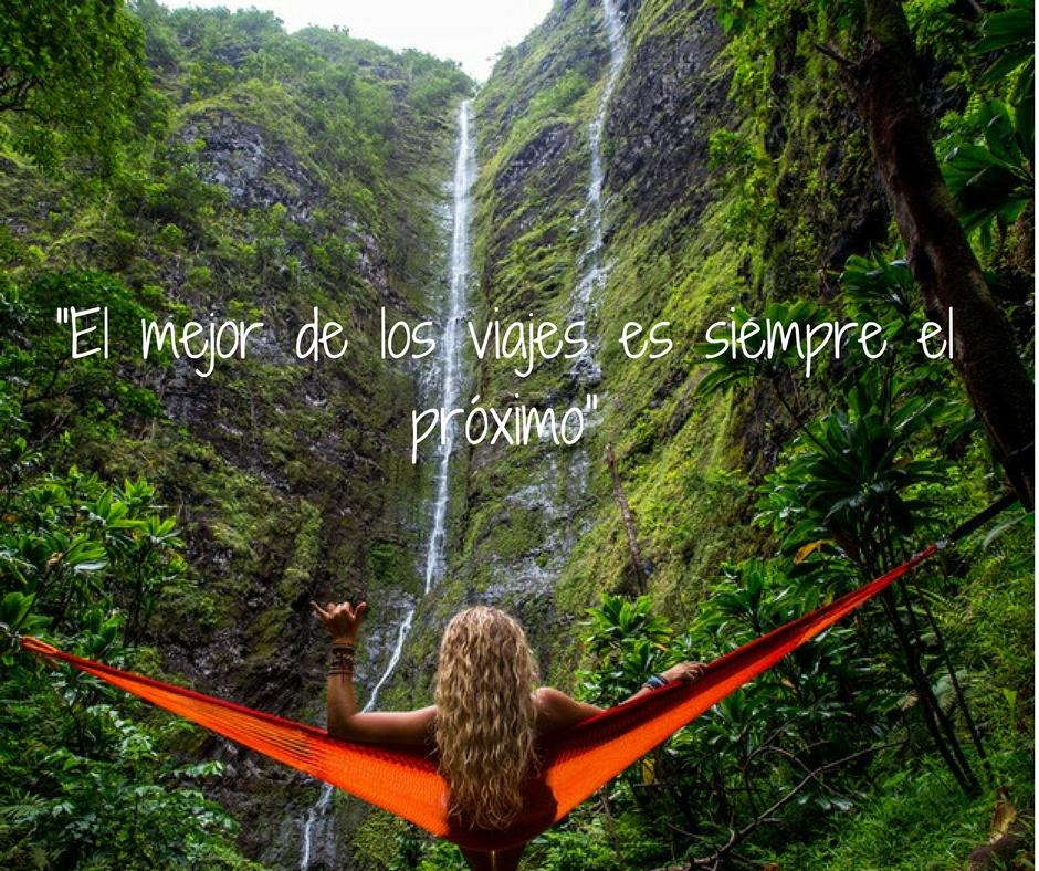 """""""El mejor de los viajes es siempre el próximo"""" . Frases que inspiran a viajar"""