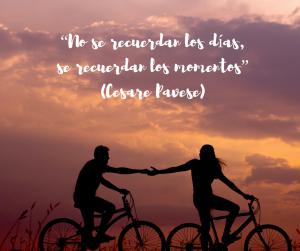 """""""No se recuerdan los días, se recuerdan los moemntos"""" Cesare Pavese. Frases que inspiran a viajar"""