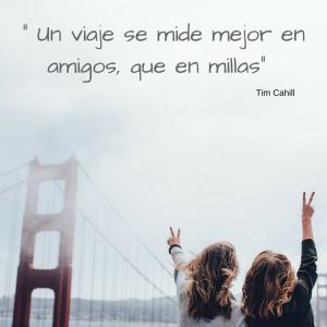 """""""Un viaje se mide mejor en amigos que en millas"""" - Tim Cahill. Frases de viaje"""