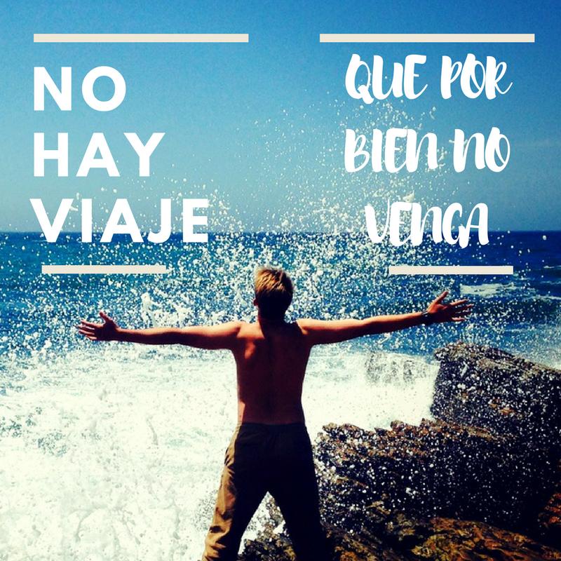 """""""No hay viaje que por bien no venga"""" . Frases que inspiran a viajar"""