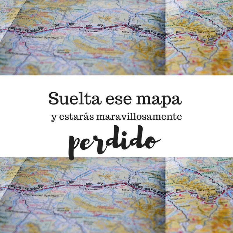 """""""Suelta ese mapa y estarás maravillosamente perdido"""" Frases que inspiran a viajar"""